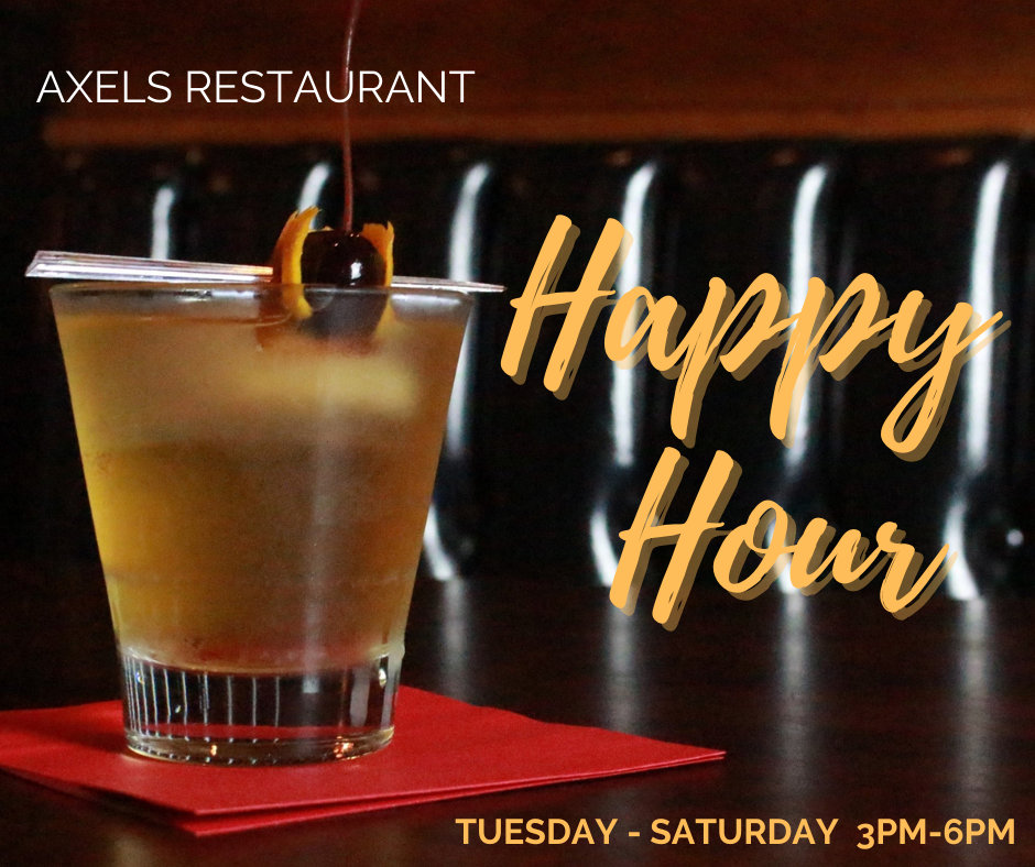 Happy Hour - Tuesday-Saturday 3-6 PM